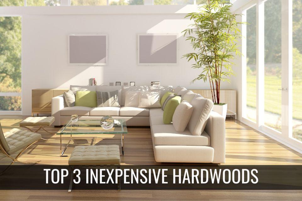 Top 3 Inexpensive Hardwoods
