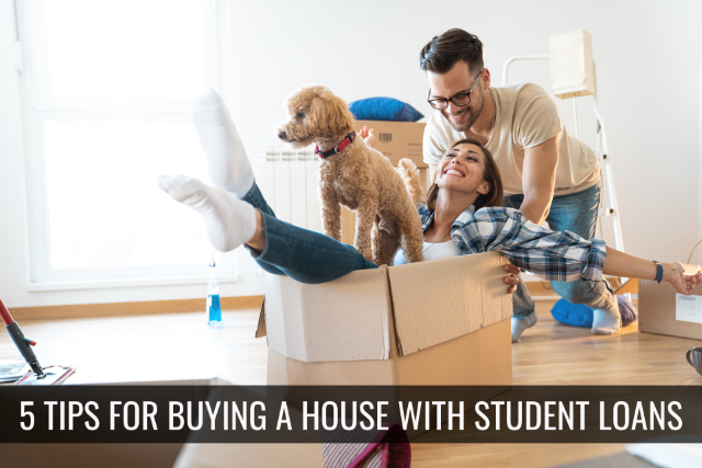 5 Tips for Buying a Home When You Have Student Loans