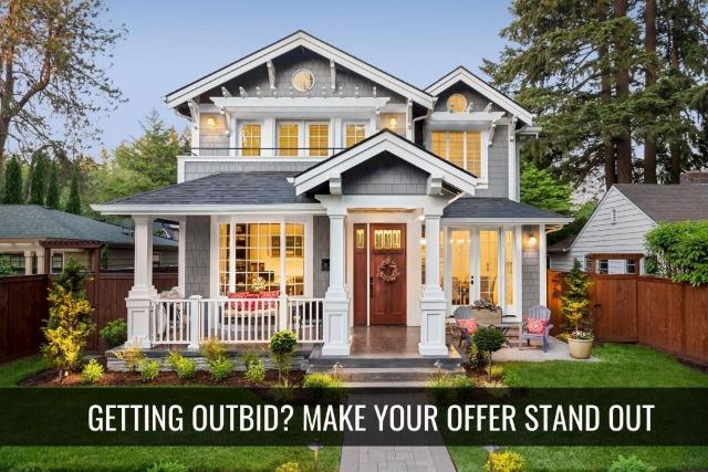 Getting Outbid? Ways to Make Offer Stand Out