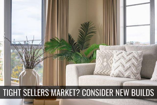 Tight Seller's Market? Consider New Construction