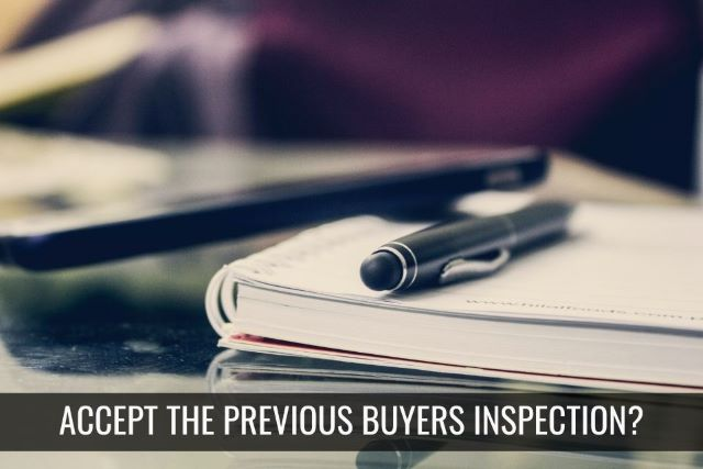 Should You Accept the Previous Buyer's Inspection Report?
