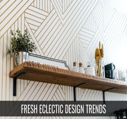 Fresh & Eclectic Design Trends for 2021