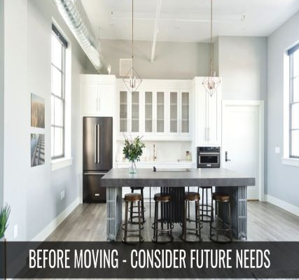 Before Moving – Remember Future Needs