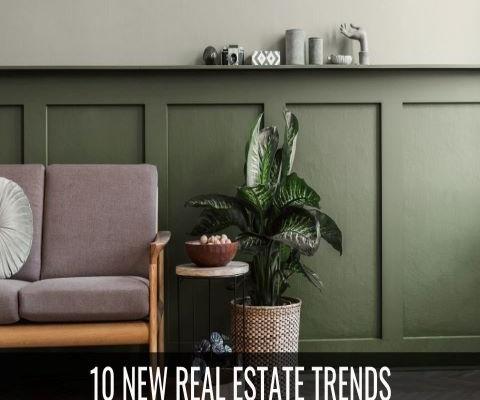Ten New Real Estate Trends