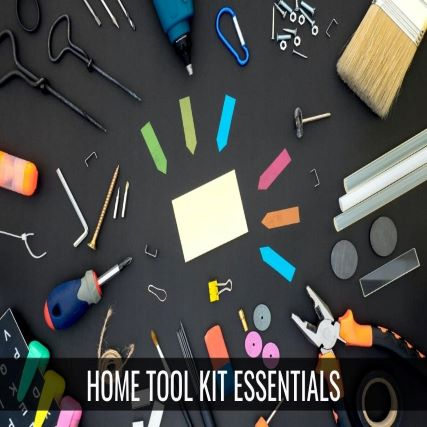 Essential Components of the Home Tool Kit